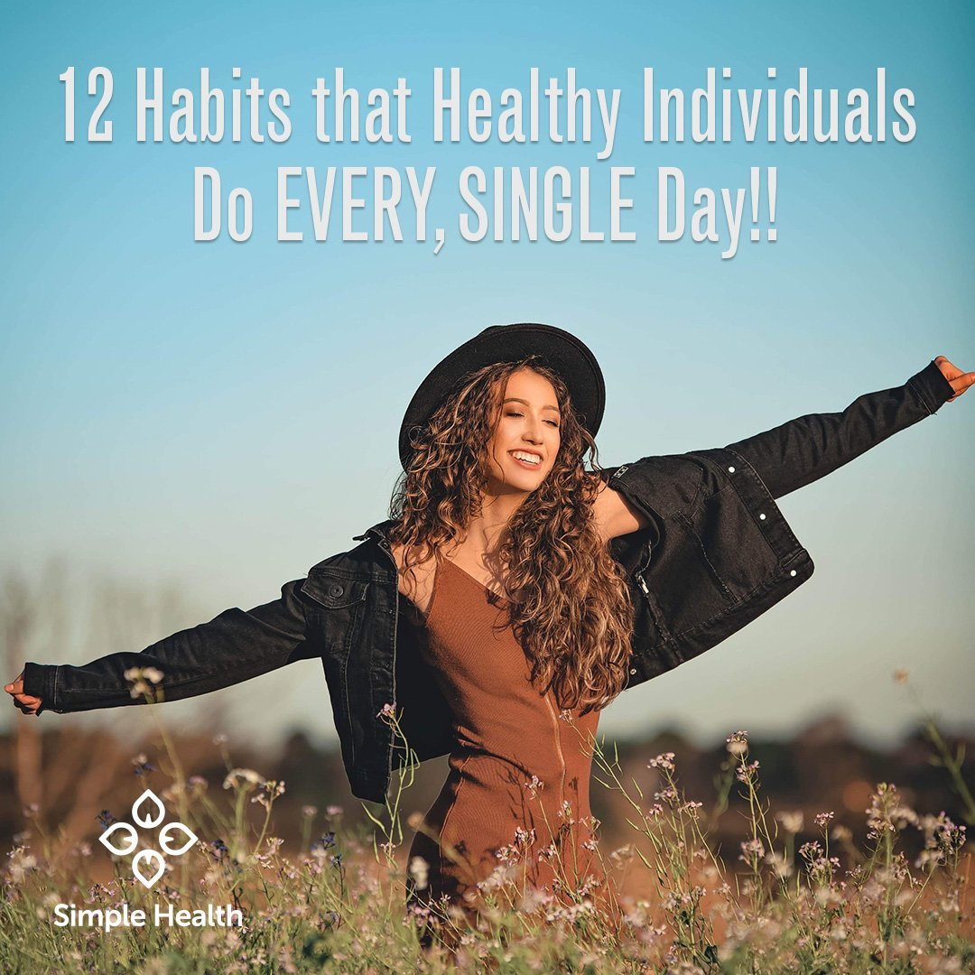 12 Habits that Healthy Individuals Do EVERY, SINGLE Day!!