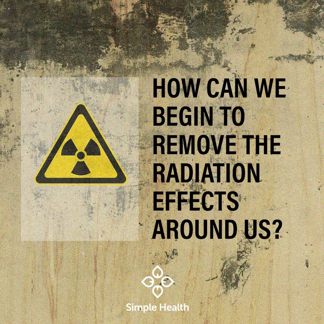 How Can We Begin to Remove The Radiation Effects Around Us?