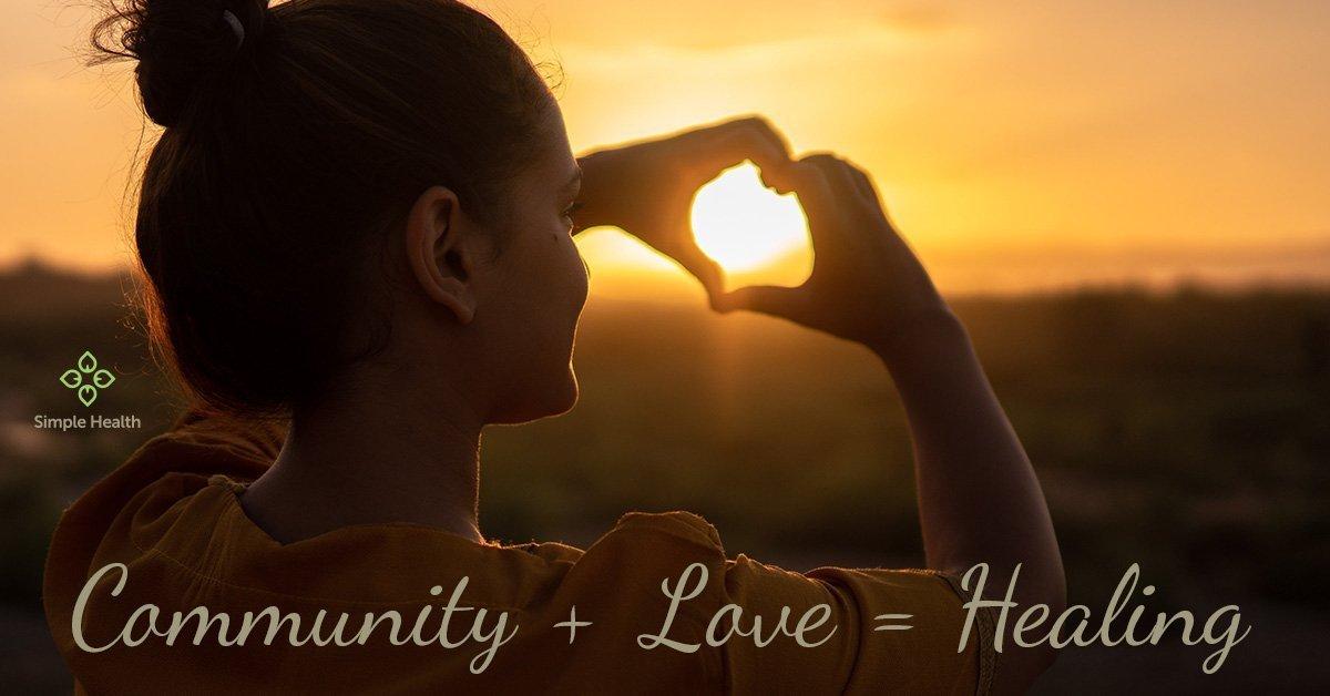 Community + LOVE = Healing