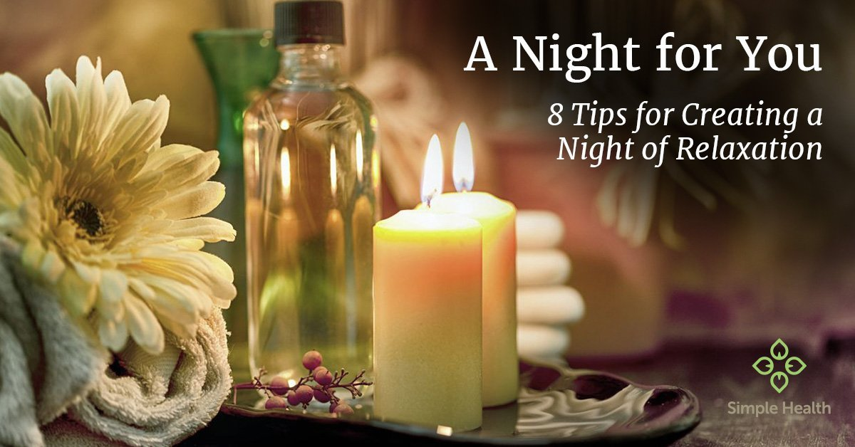 8 Tips for Creating a Night of Relaxation