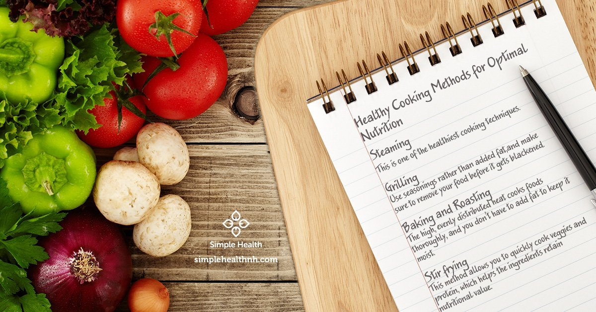 Using Healthy Cooking Methods for Optimal Nutrition