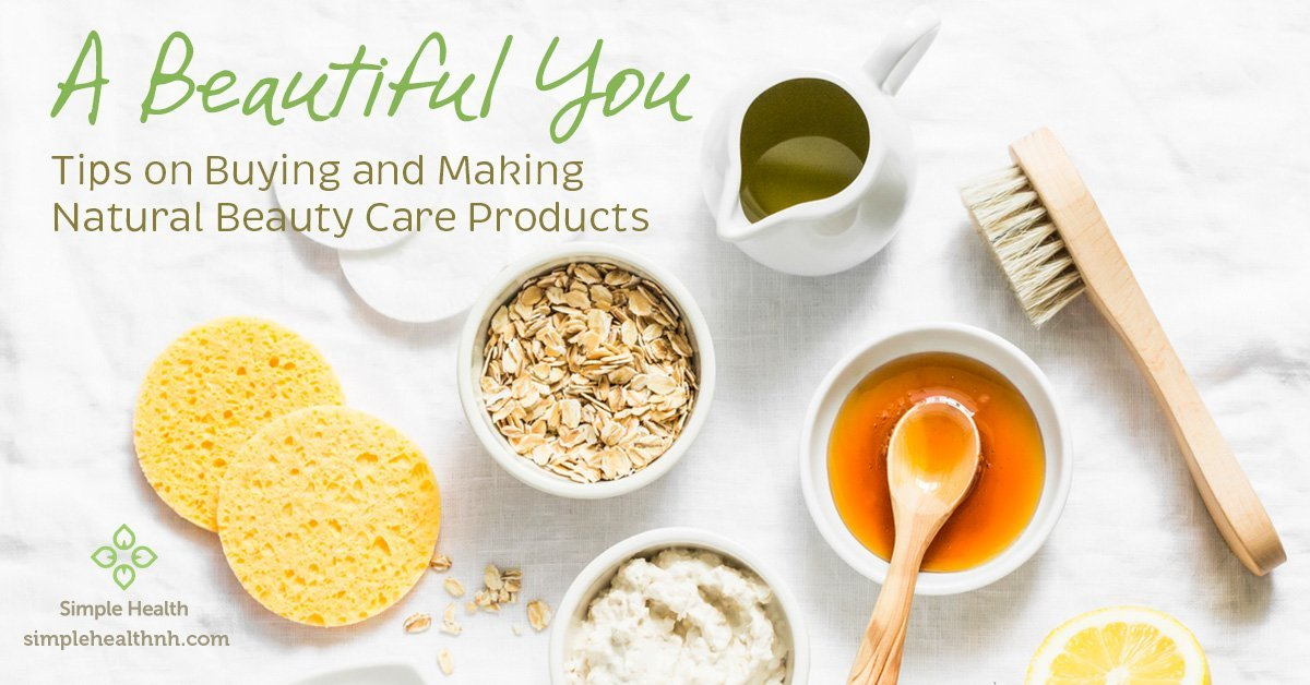 Tips on Buying and Making Natural Beauty Care Products