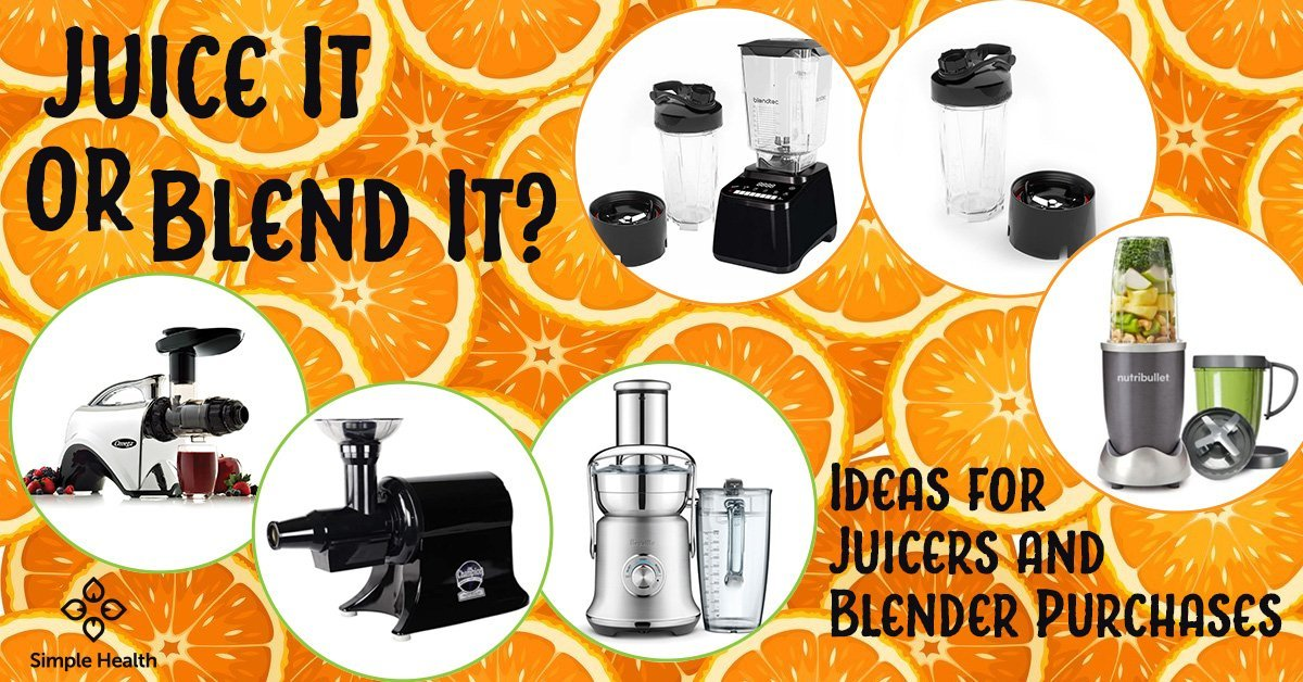 Ideas for Juicers and Blender Purchases