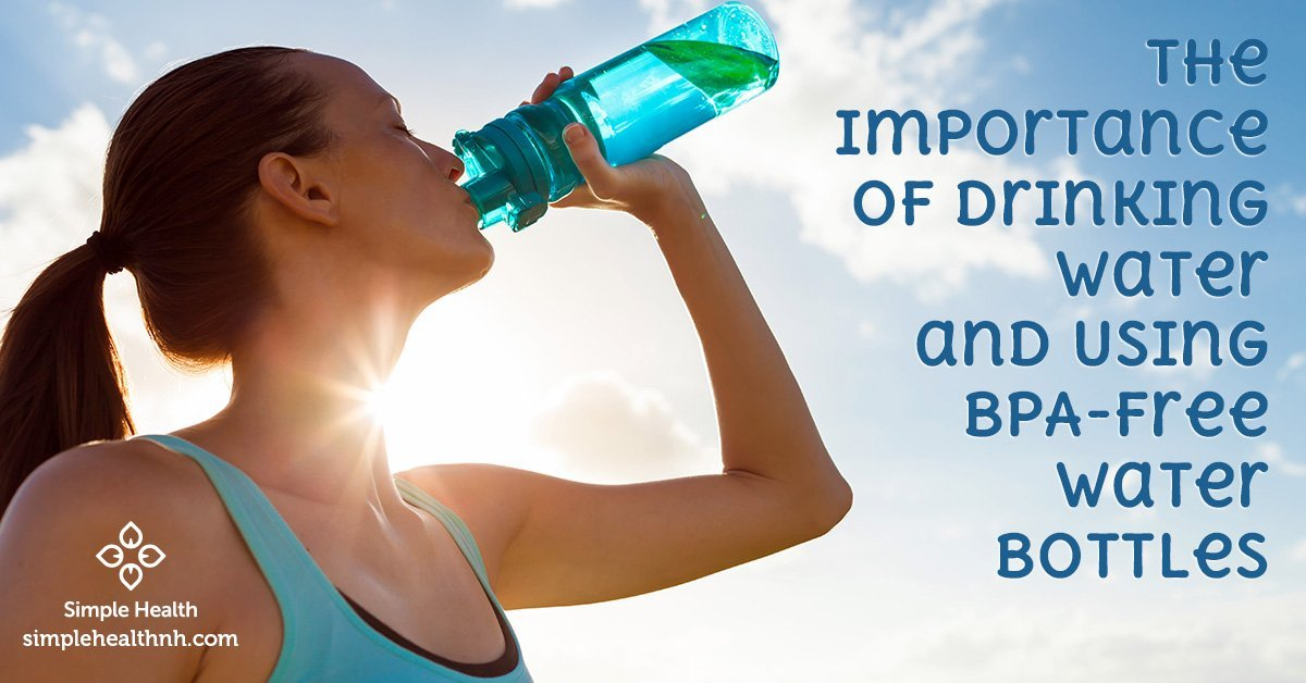 The Importance of Drinking Water and Using BPA-Free Water Bottles