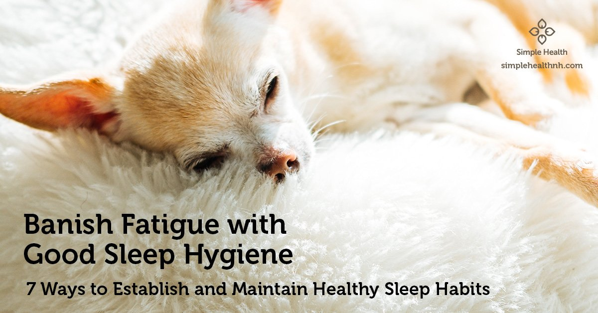 Banish Fatigue with Good Sleep Hygiene