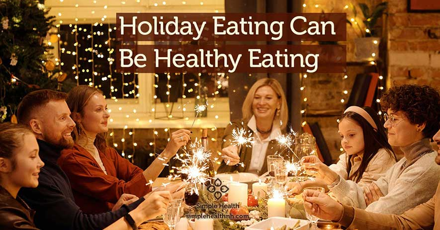 Holiday Eating Can Be Healthy Eating